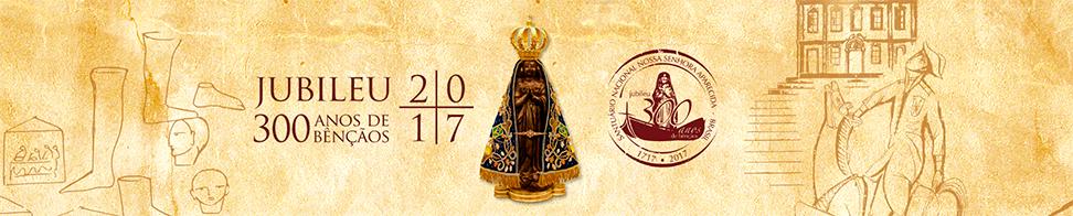Jubileu de 300 anos de Nossa Senhora Aparecida